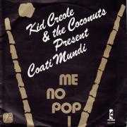 Details Kid Creole & The Coconuts present Coati Mundi - Me No Pop I