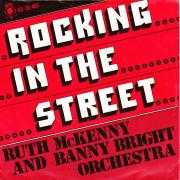 Details Ruth McKenny and Banny Bright Orchestra - Rocking In The Street