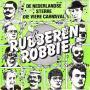 Details Rubberen Robbie - De Nederlandse Sterre Die Viere Carnaval