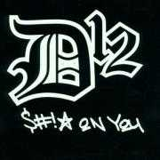 Coverafbeelding D12 - S#!* On You