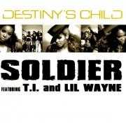 Details Destiny's Child featuring T.I. and Lil Wayne - Soldier