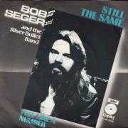 Details Bob Seger and The Silver Bullet Band - Still The Same