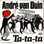 Coverafbeelding André Van Duin - Ta-Ta-Ta/ Ik Wil Met Jou Wel Dansen Maar M'n Voeten Doen Zo Zeer