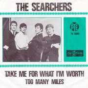 Details The Searchers - Take Me For What I'm Worth
