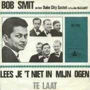 Coverafbeelding Bob Smit en Het Duke City Sextet o.l.v. Jan Bijlaart - Te Laat