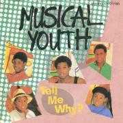 Details Musical Youth - Tell Me Why?
