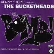 "Coverafbeelding Kenny ""Dope"" presents The Bucketheads - The Bomb! (These Sounds Fall Into My Mind)"