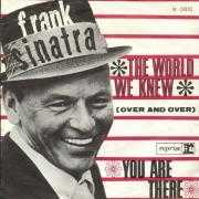 Details Frank Sinatra - The World We Knew (Over And Over)