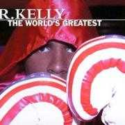Details R. Kelly - The World's Greatest
