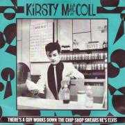 Details Kirsty MacColl - There's A Guy Works Down The Chip Shop Swears He's Elvis