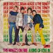 Details Julie Driscoll, Brian Auger & The Trinity - This Wheel's On Fire