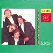 Details Level 42 - To Be With You Again
