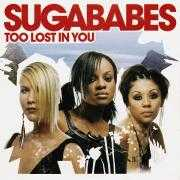 Details Sugababes - Too Lost In You