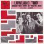 Details Lowland Trio - Trouw Niet Voor Je Veertig Bent