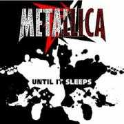 Details Metallica - Until It Sleeps