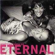 Details Eternal - What'cha Gonna Do
