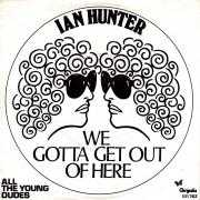 Details Ian Hunter - We Gotta Get Out Of Here