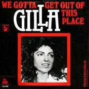 Details Gilla - We Gotta Get Out Of This Place