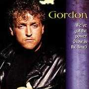 Coverafbeelding Gordon - We've Got The Power (Now Is The Time)
