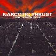 Coverafbeelding Narcotic Thrust - When The Dawn Breaks