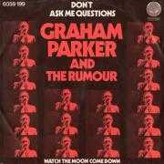Details Graham Parker and The Rumour - Don't Ask Me Questions