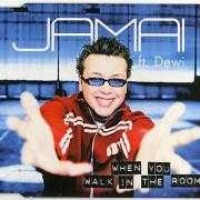 Details Jamai ft. Dewi - When You Walk In The Room
