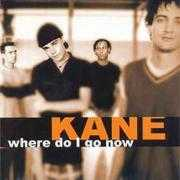 Details Kane - Where Do I Go Now