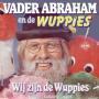 Coverafbeelding Vader Abraham en De Wuppies - Wij Zijn De Wuppies