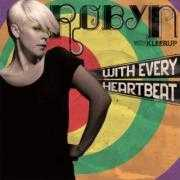Coverafbeelding Robyn with Kleerup - With Every Heartbeat