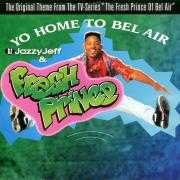 "Details DJ Jazzy Jeff & Fresh Prince - Yo Home To Bel Air - The Original Theme From The TV-Series ""The Fresh Prince Of Bel Air"""