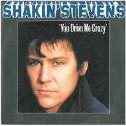 Coverafbeelding Shakin' Stevens - You Drive Me Crazy