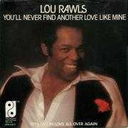 Details Lou Rawls - You'll Never Find Another Love Like Mine