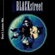 Details Blackstreet - Don't Leave Me