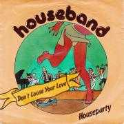 Details Houseband - Don't Loose Your Love