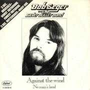 Details Bob Seger & The Silver Bullet Band - Against The Wind