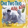 Coverafbeelding One Two Trio - Allô Allô
