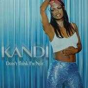 Details Kandi - Don't Think I'm Not