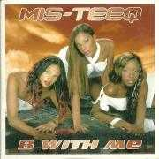Coverafbeelding Mis-Teeq - B With Me - Bump & Flex Mix