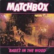 Coverafbeelding Matchbox - Babe's In The Wood