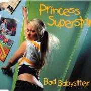 Details Princess Superstar - Bad Babysitter