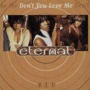 Details Eternal - Don't You Love Me