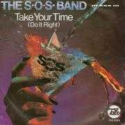 Coverafbeelding The S.O.S. Band - Take Your Time (Do It Right)