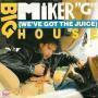 "Coverafbeelding Miker ""G"" - Big House (We've Got The Juice)"