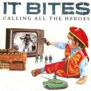 Coverafbeelding It Bites - Calling All The Heroes