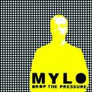 Details Mylo - Drop The Pressure