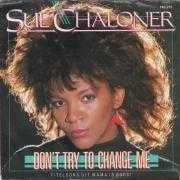 Coverafbeelding Sue Chaloner - Don't Try To Change Me - Titelsong Uit Mama Is Boos!
