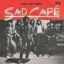 Details Sad Café - Every Day Hurts