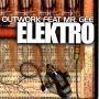 Coverafbeelding Outwork feat Mr. Gee - Elektro