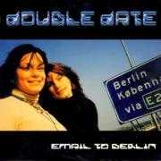 Details Double Date - Email To Berlin