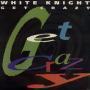 Coverafbeelding White Knight - Get Crazy